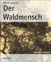 Der Waldmensch: Erzählung