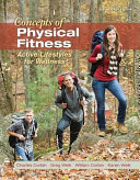 Concepts of Physical Fitness  Active Lifestyles for Wellness  Loose Leaf Edition Book