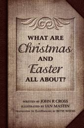What are Christmas and Easter all about?