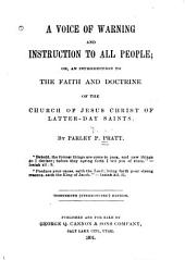 A Voice of Warning and Instruction to All People: Or, an Introduction to the Faith and Doctrine of the Church of Jesus Christ of Latter-day Saints