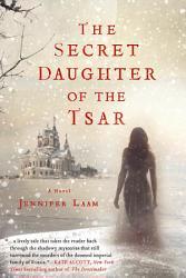 The Secret Daughter Of The Tsar Book PDF