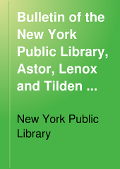 Bulletin of the New York Public Library, Astor, Lenox and Tilden Foundations: Volume 22, Issue 1