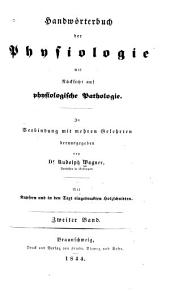 Handwörterbuch der physiologie: mit rücksicht auf physiologische pathologie. In verbindung mit mehren gelehrten, Band 2