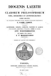Diogenis Laertii De clarorum philosophorum vitis, dogmatibus et apophthegmatibus libri decem