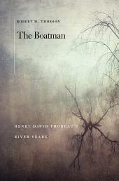 The Boatman: Henry David Theoreau's River Years