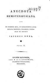 Anecdota Hemsterhusiana: Volume 1