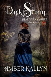 Darkstorm: Heart of a Vampire, Book 3