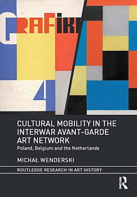 Cultural Mobility in the Interwar Avant Garde Art Network PDF