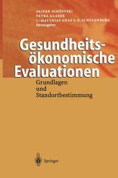 Gesundheitsökonomische Evaluationen: Grundlagen und Standortbestimmung