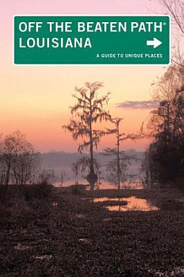 Louisiana Off the Beaten Path