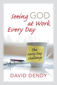 Seeing God at Work Every Day Book