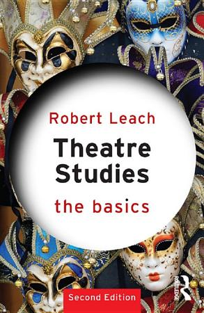 Theatre Studies  The Basics PDF