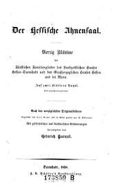 Der Hessische Ahnensaal. Vierzig Bildnisse der fürstlichen Familienglieder des Landgräflichen Hauses Hessen-Darmstadt und des Großherzoglichen Hauses Hessen und bei Rhein