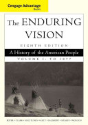 Cengage Advantage Series  The Enduring Vision  A History of the American People  Vol  I