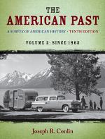 The American Past: A Survey of American History, Volume II: Since 1865