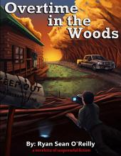 Overtime in the Woods: a novelette of suspense