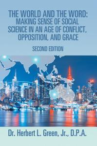 The World and the Word  Making Sense of Social Science in an Age of Conflict  Opposition  and Grace PDF