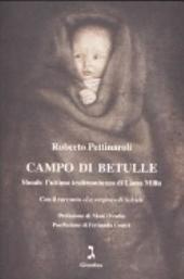 """Campo di betulle: Shoah, l'ultima testimonianza di Liana Millu : con il racconto """"La vergine"""" di Schiele"""