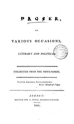 Prose on various occasions  literary and political  collected from the news papers  by T J  Mathias    PDF