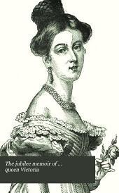 The jubilee memoir of ... queen Victoria