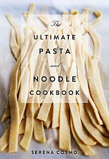 The Ultimate Pasta and Noodle Cookbook Book