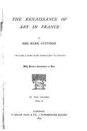 The Renaissance of Art in France: Volume 1