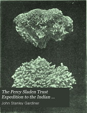 The Percy Sladen Trust Expedition to the Indian Ocean in 1905, Under the Leadership of J. Stanley Gardiner: Volume 1, Issue 9