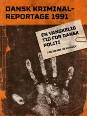 En vanskelig tid for dansk politi