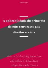 A aplicabilidade do princípio do não-retrocesso aos direitos sociais