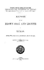 Report on the Brown Coal and Lignite of Texas: Character, Formation, Occurrence, and Fuel Uses