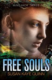 Free Souls (Mindjack Series Book Three)
