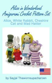 Alice in Wonderland Amigurumi Crochet Pattern Set: Alice, White Rabbit, Cheshire Cat and Mad Hatter