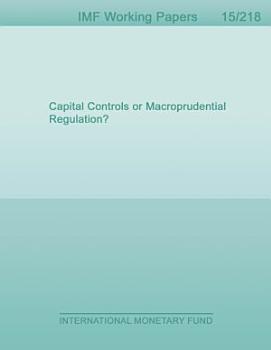Capital Controls or Macroprudential Regulation  PDF