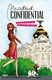 Madrid Confidential: Chivatazos urbanos para salir de la rutina capitalina
