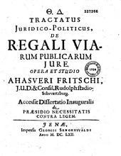 Tractatus Juridico-Politicus, De Regali Viarum Publicarum Jure