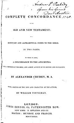 A Complete Concordance to the Old and New Testament