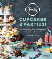 Trophy Cupcakes and Parties!: Deliciously Fun Party Ideas and Recipes from Seattle's Prize-Winning Cupcake Bakery