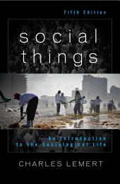 Social Things: An Introduction to the Sociological Life, Edition 5