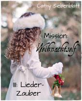 Mission: Weihnachtself - Lieder-Zauber: Ein Abenteuer mit Weihnachtself Helgi