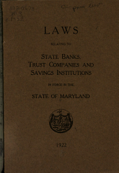 Laws Relating to State Banks, Trust Companies, and Savings Institutions in Force in the State of Maryland