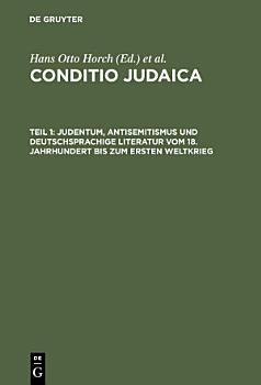 Judentum  Antisemitismus und deutschsprachige Literatur vom 18  Jahrhundert bis zum Ersten Weltkrieg PDF