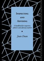 Inspecting and Advising: A Handbook for Inspectors, Advisers and Teachers