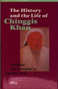 The History and the Life of Chinggis Khan PDF
