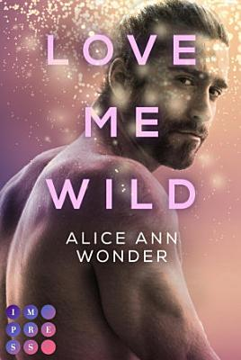 Love Me Wild  Tough Boys Reihe 1  PDF