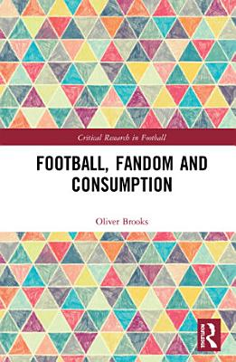 Football  Fandom and Consumption PDF