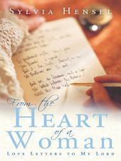 From the Heart of A Woman: Love Letters to My Lord