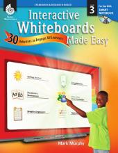 Interactive Whiteboards Made Easy: 30 Activities to Engage All Learners Level 3 (SMARTBoard Version)