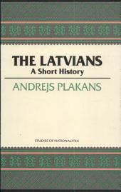 The Latvians: A Short History