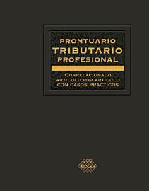 Prontuario Tributario correlacionado art  culo por art  culo con casos pr  cticos  Profesional 2018 PDF