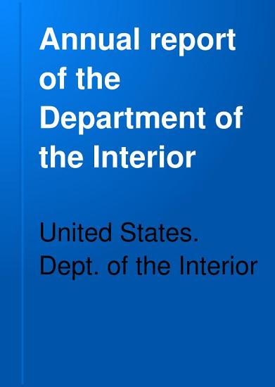 Report of the Department of the Interior      with Accompanying Documents   PDF